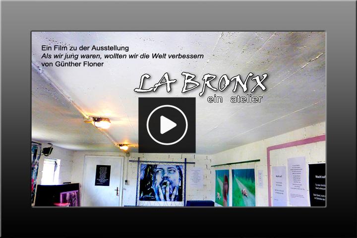 La Bronx - Ein Film zur Ausstellung 2017 von Günther Floner