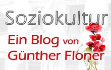 Soziokultur - Ein Blog von Günther Floner